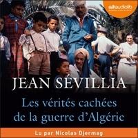 Jean Sévillia et Nicolas Djermag - Les Vérités cachées de la Guerre d'Algérie.