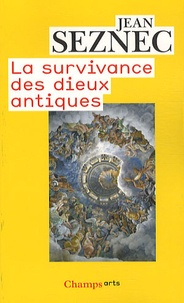 Jean Seznec - La survivance des dieux antiques - Essai sur le rôle de la tradition mythologique dans l'humanisme et dans l'art de la Renaissance.