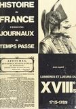 Jean Sgard - Histoire de France à travers les journaux du temps passé (6) : Lumières et lueurs du XVIIIe siècle, 1715-1789.