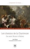 Jean Sgard - Les chemins de la Chartreuse - De saint Bruno à Balzac - Promenade littéraire.