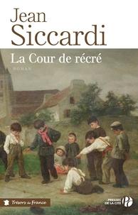 Jean Siccardi - TRESORS FRANCE  : La cour de récré.