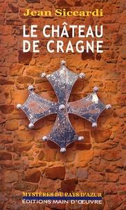 Jean Siccardi - Le château de Cragne.