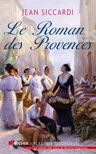 Jean Siccardi - Le Roman des Provences.