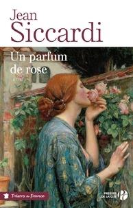 Jean Siccardi - Un parfum de rose.