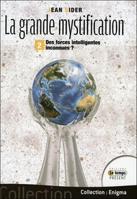 Jean Sider - La grande mystification - Tome 2, Des forces intelligentes inconnues ?.