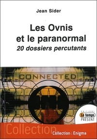 Jean Sider - Ovnis et paranormal - 20 dossiers percutants.