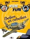 Jean Sidobre et Marie-Madeleine Sidobre - Yum Yum - Belles et rebelles - Tome 2 - Tome 2.