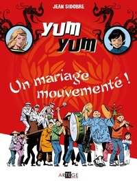 Jean Sidobre et Marie-Madeleine Sidobre - Yum Yum, un mariage mouvementé - Tome 1 - Tome 1.