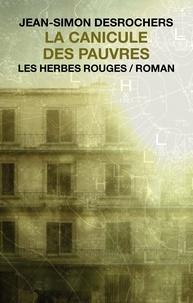 Jean-Simon DesRochers - La canicule des pauvres.