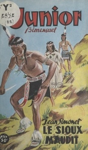 Jean Simonet et Louis Carrière - Le Sioux maudit.