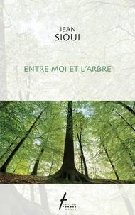 Jean Sioui - Entre moi et l'arbre.