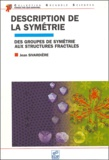 Jean Sivardière - Description de la symétrie - Des groupes de symétrie aux structures fractales.