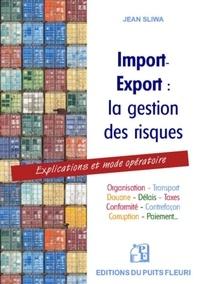 Jean Sliwa - Import-export : la gestion des risques - Explications et mode opératoire.