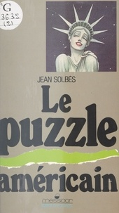 Jean Solbès - Le Puzzle américain.
