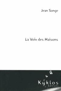 Jean Songe - La voix des maisons.