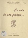 Jean Sorillet et Odette Comandon - Au coin de nos palisses....