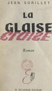 Jean Sorillet et René Guillot - La glaise.