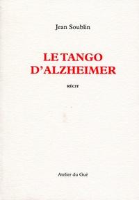 Jean Soublin - Le tango d'Alzheimer.