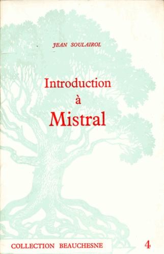 Jean Soulairol - Introduction à Mistral.