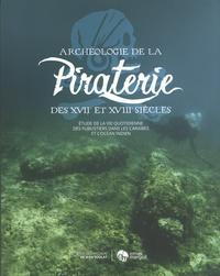 Jean Soulat - Archéologie de la piraterie des XVIIe et XVIIIe siècles - Etude de la vie quotidienne des flibustiers de la mer des Caraïbes à l'océan Indien.