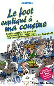 Jean Soulis - Le foot expliqué à ma cousine.