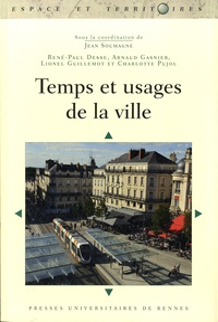 Jean Soumagne - Temps et usages de la ville.