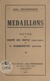 Jean Souvenance - Médaillons - Notes sur Espé de Metz (1870-1937) et L. Barbedette (1890-1942).
