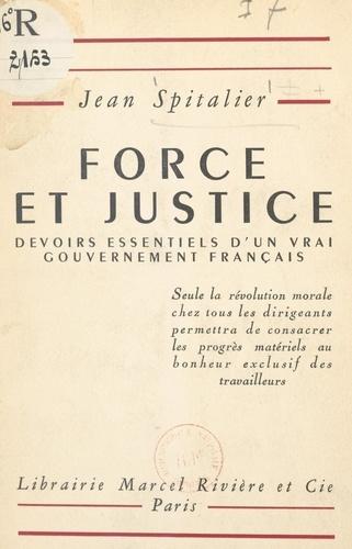 Force et justice. Devoirs essentiels d'un vrai gouvernement français