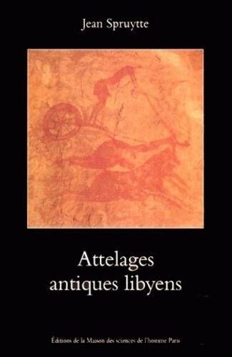 Jean Spruytte - Attelages antiques libyens - Archéologie saharienne expérimentale.
