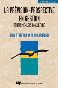 Jean Stafford et Bruno Sarrasin - La prévision-prospective en gestion - Tourisme, loisir, culture.