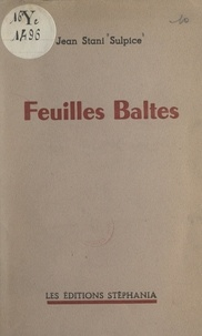 Jean Stani Sulpice - Feuilles baltes.