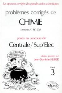 PROBLEMES CORRIGES DE CHIMIE POSES AU CONCOURS DE CENTRALE ET SUP ELEC OPTION P M TA. Tome 3.pdf