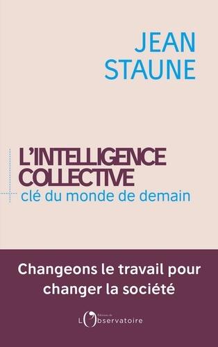 L'intelligence collective, clé du monde de demain - Jean Staune - Format PDF - 9791032904572 - 14,99 €