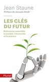 Jean Staune - Les clés du futur - Réinventer ensemble la société, l'économie et la science.