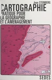 Jean Steinberg et C. Batardy - Cartographie pratique pour la géographie et l'aménagement.