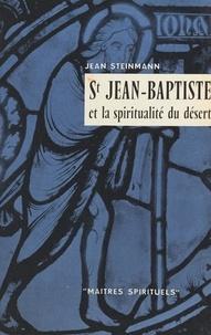 Jean Steinmann et  Collectif - Saint Jean-Baptiste et la spiritualité du désert.