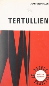 Jean Steinmann et Claude Ollivier - Tertullien.