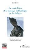 Jean Stern - Le curé d'Ars et le message authentique de la Salette - La préhistoire des pseudo-secrets.