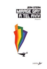 Jean Stern - Mirage gay à Tel Aviv.