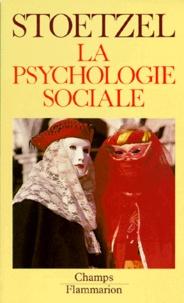 Jean Stoetzel - La psychologie sociale.