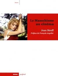 Jean Streff - Le Masochisme au cinéma.