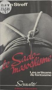 Jean Streff - Le sado-masochisme - Les aventuriers du fantasme.