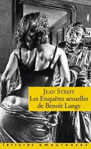 Jean Streff - Les enquêtes sexuelles de Benoît Lange.