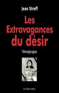 Jean Streff - Les Extravagances du désir.