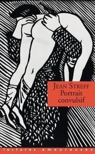 Jean Streff - LECTURES AMOURE  : Portrait convulsif.