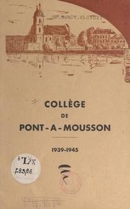 Jean Strohmann - Historique du collège de Pont-à-Mousson, 1939-1945 - Discours prononcé à la cérémonie solennelle de la distribution des prix aux élèves du collège classique et moderne dans le parc de Maisonville, le 13 juillet 1945.