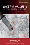 """Jean Stumer - Joseph Vacher, le tueur en série du Sud-Est - """"L'anarchiste de Dieu""""."""