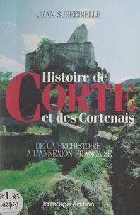 Jean Suberbielle - Histoire de Corte et des Cortenais - De la préhistoire à l'annexion française.