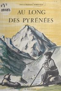 Jean Suberville et Madeleine Suberville - Au long des Pyrénées.