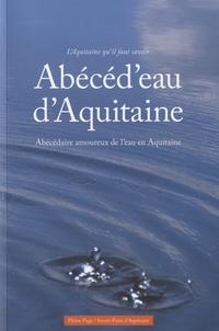 Jean Suhas - Abécéd'eau d'Aquitaine - Abécédaire amoureux de l'eau en Aquitaine.